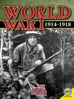World War I : 1914-1918 - Steve Goldsworthy