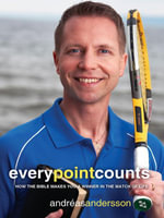 Every Point Counts : How the Bible Makes You a Winner in the Match of Life - Andréas Andersson