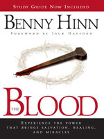 The Blood Study Guide : Experience the Power to Transform You - Benny Hinn