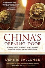 China's Opening Door : Incredible Stories of the Holy Spirit's Work in the Underground Church - Dennis Balcombe