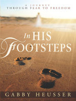 In His Footsteps - Gabby Heusser