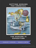Getting Around the Americas : The Hudson 70 Expedition - Charles T. Schafer