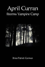 April Curran Storms Vampire Camp - Brice Patrick Gorman