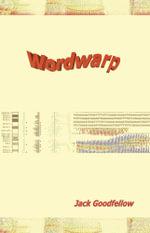 Wordwarp - Jack Goodfellow