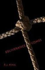 Deliverance Comes - R. J. King