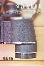Roving Mind : Binoculars Keep Constant Watch - Aluta Nite