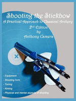 Shooting the Stickbow - Anthony Camera