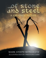 ...of Stone and Steel - Mark Joseph Mongilutz