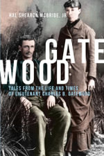 Gatewood : Tales From The Life and Times of Lieutenant Charles B. Gatewood - Hal Shearon McBride Jr