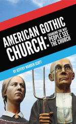 American Gothic Church : Changing the Way People See the Church - Jeffery Warren Scott