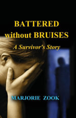 Battered without Bruises - Marjorie Zook