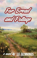 For Bread and Pottage - J F Gennings