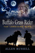 BUFFALO GRASS RIDER - Episode One : The Lonesome Wind - Allen Russell
