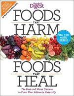 Foods That Harm, Foods That Heal, Revised and Updated : The Best and Worst Choices to Treat Your Ailments Naturally - Reader's Digest