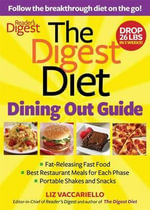 The Digest Diet Dining Out Guide : Follow the Breakthrough Diet on the Go! - Liz Vaccariello