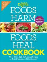 Foods That Harm and Foods That Heal Cookbook : 250 Delicious Recipes to Beat Disease and Live Longer - Reader's Digest