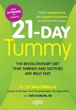 21-Day Tummy : The Revolutionary Food Plan That Shrinks and Soothes Any Belly Fast - Liz Vaccariello