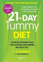 21-Day Tummy Diet : A Revolutionary Plan That Soothes and Shrinks Any Belly Fast - Liz Vaccariello