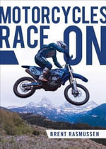 Motorcycles Race on - Brent Rasmussen