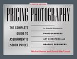 Pricing Photography : The Complete Guide to Assignment and Stock Prices - Michal Heron