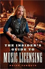 The Insider's Guide to Music Licensing - Brian Tarquin