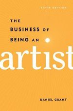 The Business of Being an Artist - Daniel Grant