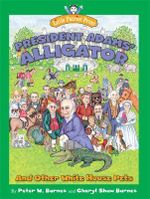 President Adams' Alligator : and Other White House Pets - Peter W. Barnes