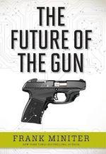 The Future of the Gun - Frank Miniter