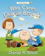 Who Cares, Charlie Brown? - Tom Brannon