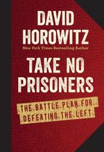 This Is War : The Battle Plan for Defeating the Left - David Horowitz