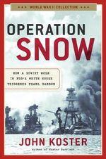 Operation Snow : World War II Collection - John Koster