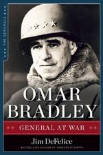 Omar Bradley : General at War - Jim DeFelice