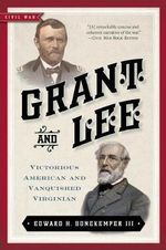 Grant and Lee - Edward H. Bonekemper