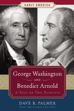 George Washington and Benedict Arnold - Dave Richard Palmer