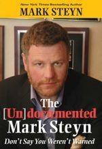 The Undocumented Mark Steyn - Mark Steyn