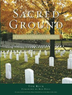 Sacred Ground : A Tribute to America's Veterans - Tom Ruck