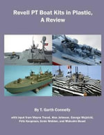 Revell PT Boat Kits in Plastic, a Review - T Garth Connelly