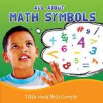 All about Math Symbols - Nancy Allen