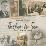 Father to Son : Truth, Reason, and Decency - James D Watson