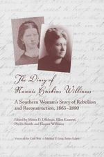 The Diary of Nannie Haskins Williams : A Southern Woman's Story of Rebellion and Reconstruction, 1863-1890 - Nannie Haskins Williams