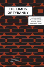 The Limits of Tyranny - Dr James A Delle