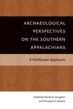 Archaeological Perspectives on the Southern Appalachians : A Multiscalar Approach