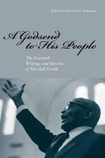 A Godsend to His People : The Essential Writings and Speeches of Marshall Keeble - Edward J. Robinson