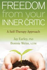 Freedom from Your Inner Critic : A Self-Therapy Approach - Jay Earley PhD