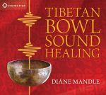 Tibetan Bowl Sound Healing : Natural Therapeutic Sound for Attuning to Stillness - Diane Mandle
