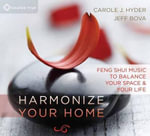 Harmonize Your Home : Feng Shui Music to Balance Your Space and Your Life - Jeff Bova