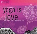 Yoga is Love : Music for Yoga and Connection - Tom Colletti