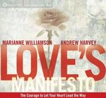 Love's Manifesto : The Courage to Let Your Heart Lead the Way - Andrew Harvey