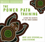 The Power Path Training : Living the Secrets of the Inner Shaman - Jose Luis Stevens