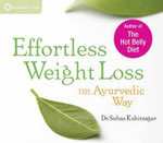Effortless Weight Loss : The Ayurvedic Way - Suhas G. Kshirsagar